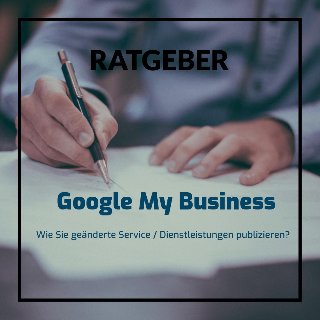 google my business wie sie geaenderte Service publizieren  